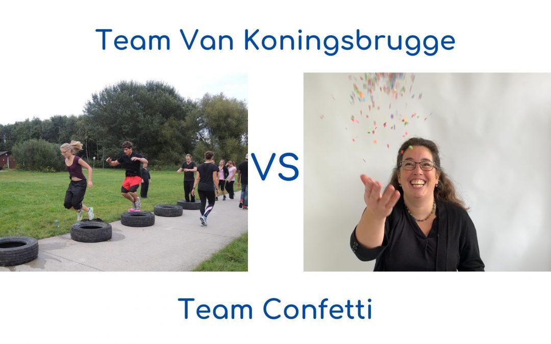 Team Van Koningsbrugge of Team Confetti?